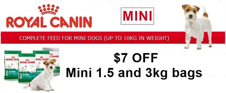 royal Canin Mini 1.5 and 3kg $7 off
